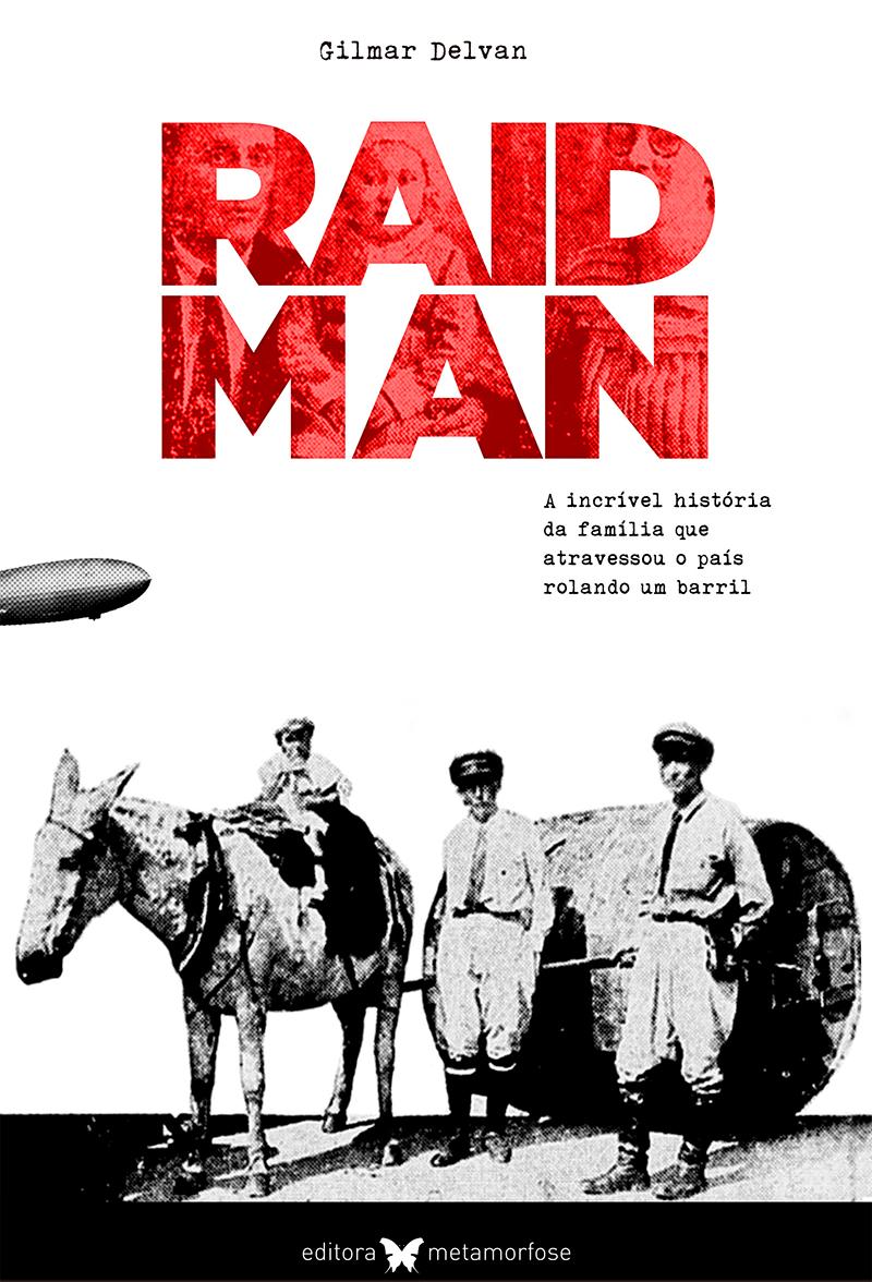 Raidman: a incrível história da família que atravessou o país rolando um barril